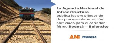 La Agencia Nacional de Infraestructura publica los pliegos de los procesos de selección abreviada para el corredor férreo Bogotá – Belencito