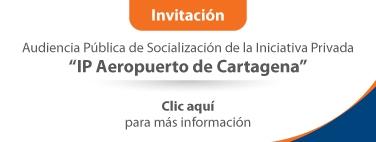 Clic aquí para más información - Audiencia Pública de Socialización IP Aeropuerto de Cartagena
