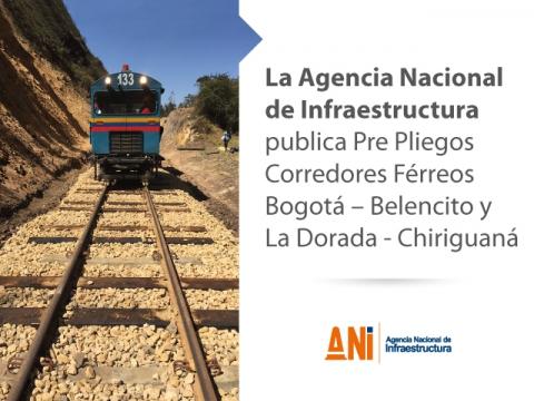 PUBLICACIÓN PRE PLIEGOS CORREDORES FÉRREOS BOGOTÁ – BELENCITO Y LA DORADA - CHIRIGUANÁ