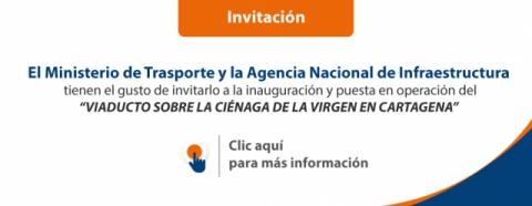 Inauguración y puesta en operación del VIADUCTO SOBRE LA CIÉNAGA DE LA VIRGEN EN CARTAGENA